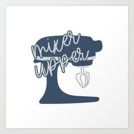mixer upper Art Print