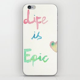Life is Epic iPhone Skin