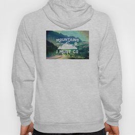 The Mountains are Calling and I Must Go White Hoody