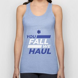 You Fall We Haul EMT EMS Gift Unisex Tank Top