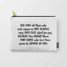 Psalm 5:11 - Bible Verse Carry-All Pouch
