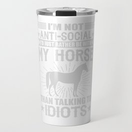 I'd Just Rather Be With My Horse Travel Mug