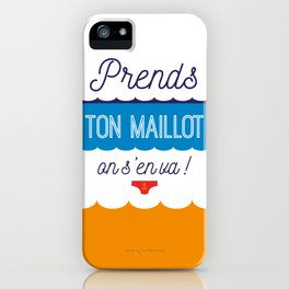 Prends ton maillot ! iPhone Case