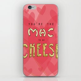 You're the Mac to my Cheese iPhone Skin
