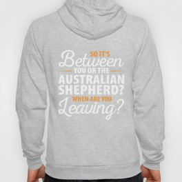 You or the Australian Shepherd Hoody