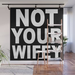 Not Your Wifey Wall Mural
