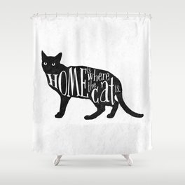 Home Is Where The Cat Is. Shower Curtain