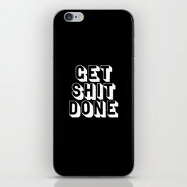 Get Shit Done black-white typographic poster design modern home decor canvas wall art bedroom iPhone Skin