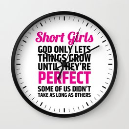 Short Girls God Only Lets Things Grow Until They're Perfect (Pink Black) Wall Clock