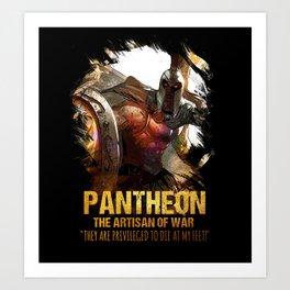 League of Legends PANTHEON - [The Artisan Of War] Art Print