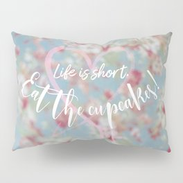 Eat the Cupcakes! Pillow Sham