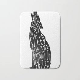 Wolves don_t lose sleep over the opinion of sheep Bath Mat
