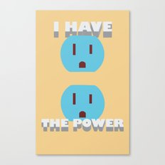 I have the POWER! Canvas Print