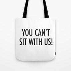 Mean Girls #1 – Sit Tote Bag