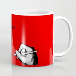 You are the only 1 Coffee Mug