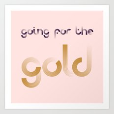 GOING FOR THE GOLD Art Print
