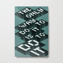 The only way to do it… Metal Print