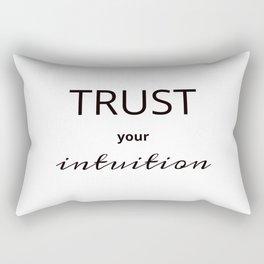 TRUST YOUR INTUITION Rectangular Pillow