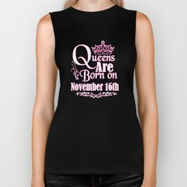 Queens Are Born On November 16th Funny Birthday T-Shirt Biker Tank