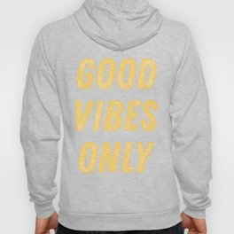 Good Vibes Only Bold Typography in Yellow Hoody