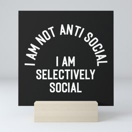 I Am Selectively Social Funny Offensive Quote Mini Art Print