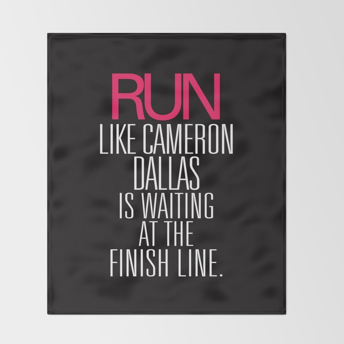 Run like Cameron Dallas is waiting at the Finish line Throw Blanket