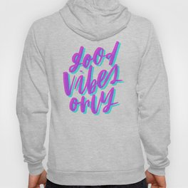 Good Vibes Only Cyan and Magenta Hoody