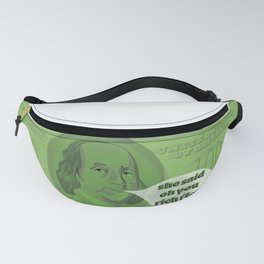 Oh You Rich Rich? - Ben Franklin Fanny Pack