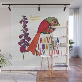 Have a Lovely Day, Luv Wall Mural
