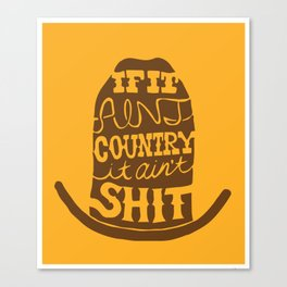 If it ain't Country Canvas Print