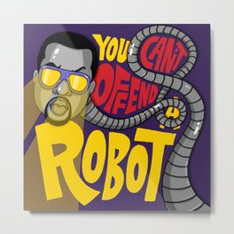 You Can't Offend a Robot Metal Print