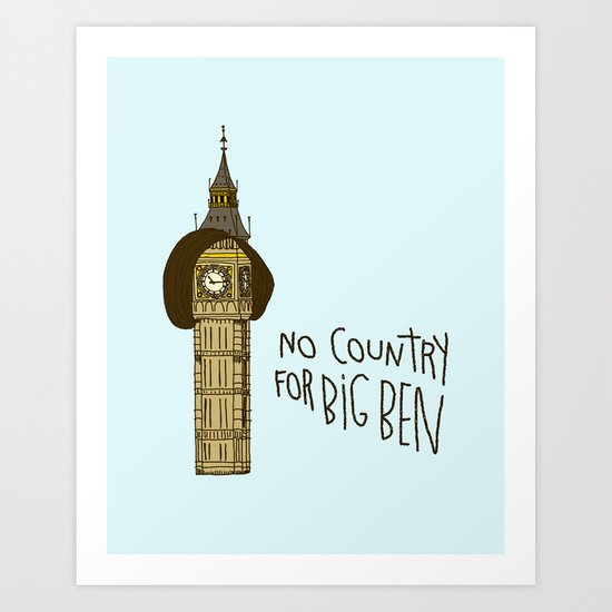 NO COUNTRY FOR BIG BEN Art Print