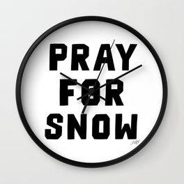 Pray For Snow Wall Clock