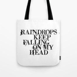 Raindrops keep falling on my head Tote Bag