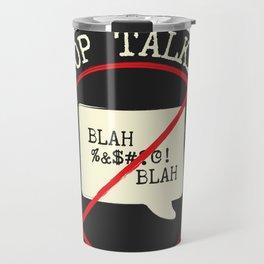 STOP TALKING AT GIGS!! Travel Mug