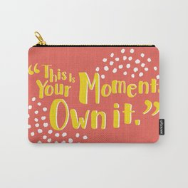 This is your moment Quote Carry-All Pouch