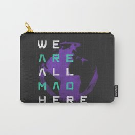 It's a Mad World, After All Carry-All Pouch