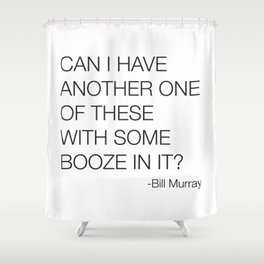 Groundhog Day Bill Murray Quote Shower Curtain