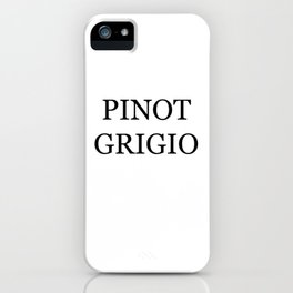 Pinot Grigio Wine Costume iPhone Case