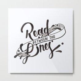Read Between the Lines Metal Print