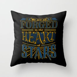 Forged in the Heart of Stars Throw Pillow