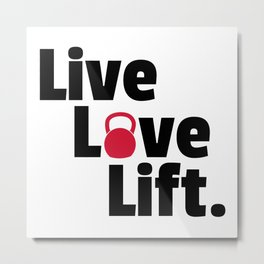 Live, Love, Lift Gym Quote Metal Print