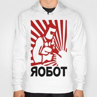 soviet Hoodies featuring Soviet robot worker robot by Sofia Youshi
