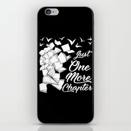 Just One More Chapter - Funny Reading Gift For Readers iPhone Skin