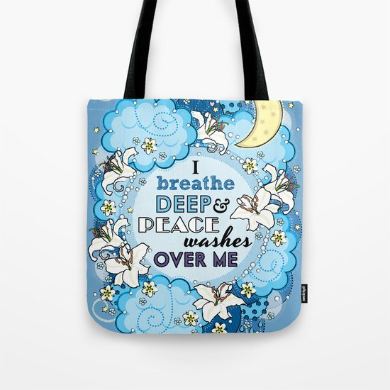 I Breathe Deep and Peace Washes over me - Affirmation Tote Bag