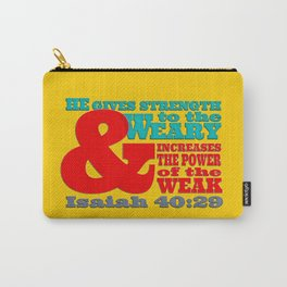 Strength to the Weary Carry-All Pouch