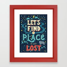 Let's Find a Place to Get Lost Framed Art Print