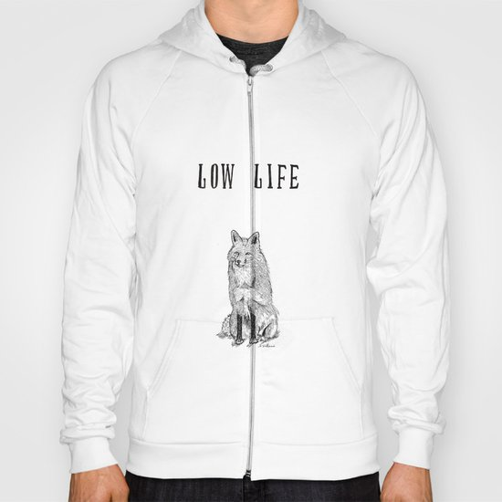 """Low Life"" part 2 Hoody"