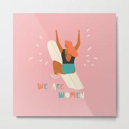 We are women Metal Print