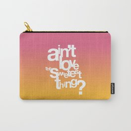 Sweetest Thing Carry-All Pouch